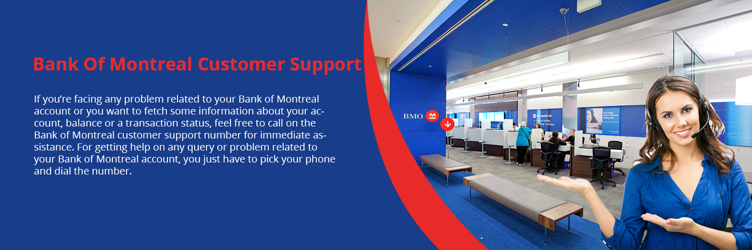 Bank of Montreal Customer Support