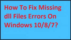 Fix Missing dll Files Errors On Windows 10/8/7