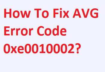 Fix AVG Error Code 0xe0010002